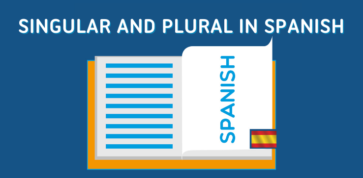 how Singular and Plural work in Spanish