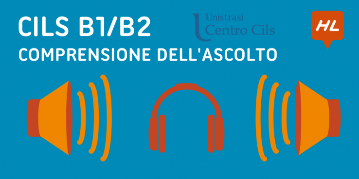 CILS Exam - B1 and B2 Listening Section