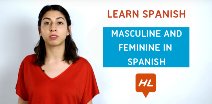 Masculine and Feminine in Spanish