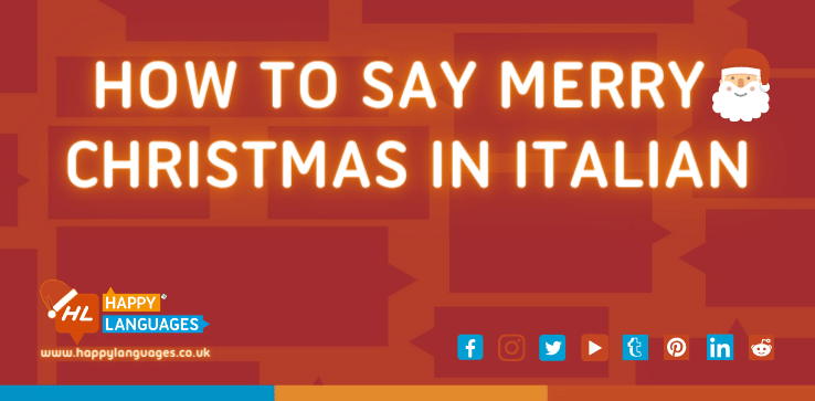 How to say Merry Christmas in Itaian and other Italian phrases
