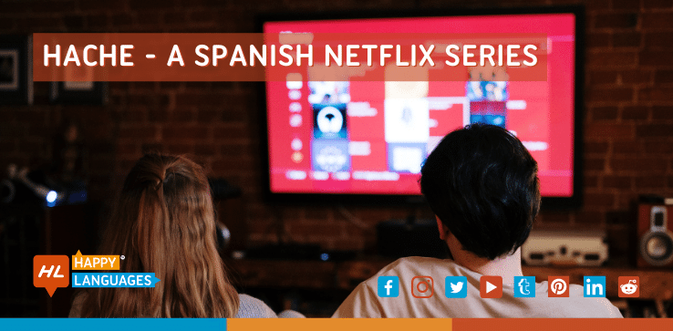discover the Spanish tv series hache