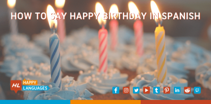 let's learn how to say happy birthday in Spanish